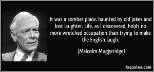 It was a somber place, haunted by old jokes and lost laughter. Life ...