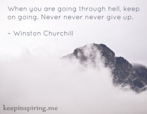 QUOTES ABOUT BEING THROUGH HELL