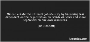 quote-we-can-create-the-ultimate-job-security-by-becoming-less ...