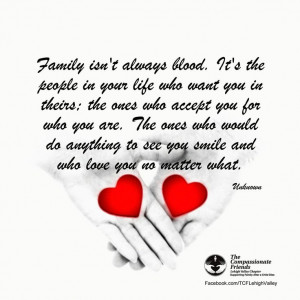 Family Isn't Always Blood Grief Quote from 4-17-14 TCF Lehigh Valley ...