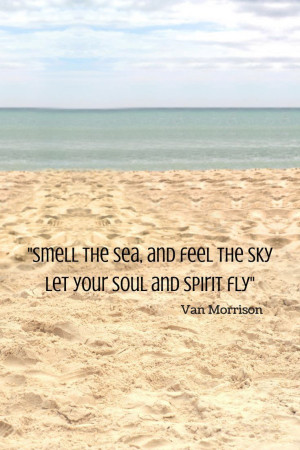 smell-the-sea-feel-the-sky-van-morrison-quotes-sayings-pictures ...