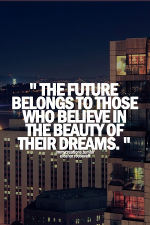 Eleanor roosevelt, quotes, sayings, future, dreams, believe