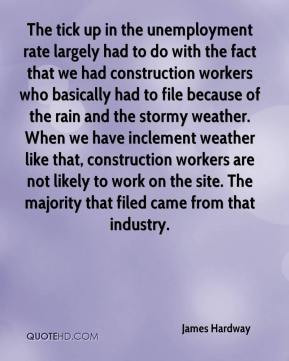 James Hardway - The tick up in the unemployment rate largely had to do ...