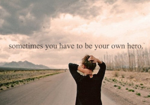 inspirational quotes be your own hero