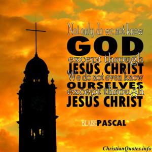 Blaise Pascal Christian Quote - Jesus Christ