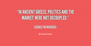 In ancient Greece, politics and the market were not decoupled.""