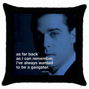 Pillow Case : GoodFellas - Ray Liotta as Henry Hill - Photo Quote