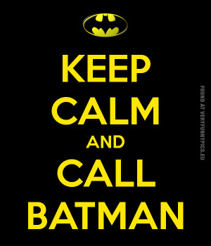funny pics keep calm and call batman