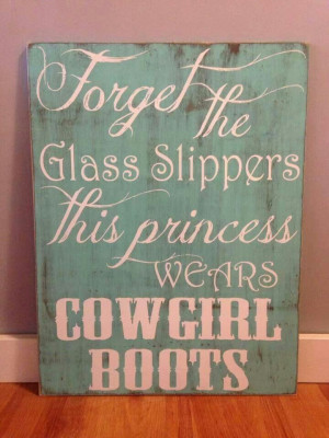 Showing Gallery For Cowgirl Boots Quotes
