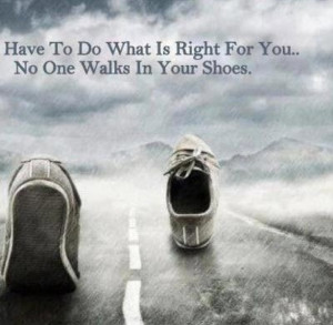 Until you walk in their shoes...