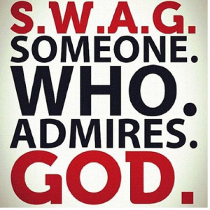 ... Sayings Quotes, Christian Swag, Admire God, Swag God, Christian Humor