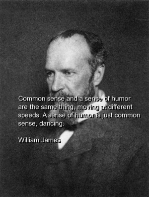 William james, quotes, sayings, sense of humor, wisdom