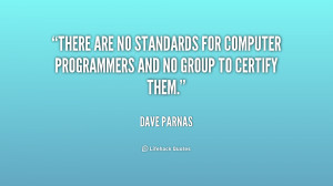There are no standards for computer programmers and no group to ...