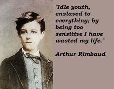 arthur rimbaud quotes more famous quotes rimbaud poets arthur rimbaude ...