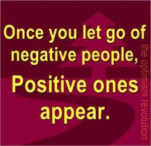 Let go of negative people...