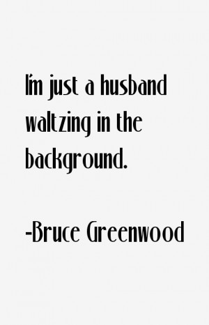 bruce-greenwood-quotes-9904.png