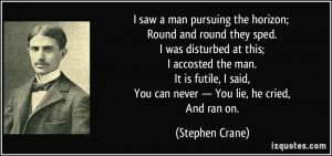saw a man pursuing the horizon; Round and round they sped. I was ...