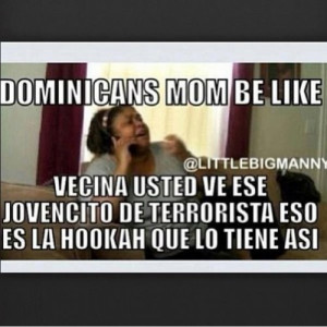 Mexican Moms Be Like Meme Dominican moms be like