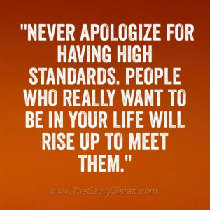 """Savvy Quote: """"Never Apologize for Having High Standards…"""