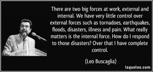 There are two big forces at work, external and internal. We have very ...
