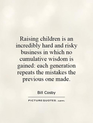 Children Quotes Parenting Quotes Bill Cosby Quotes