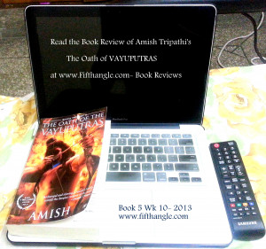The Oath of Vayuputras Amish Tripathi Book Review at Fifthangle dot ...