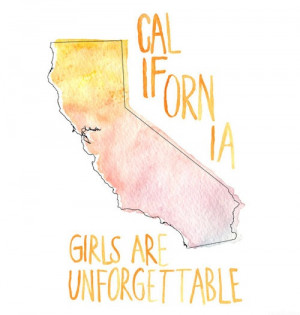 to be a California Girl soon, and you know what they say! California ...