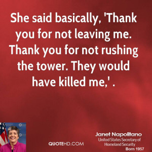 She said basically, 'Thank you for not leaving me. Thank you for not ...