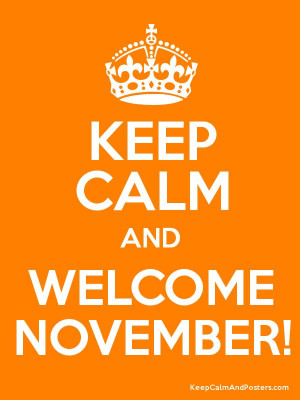 Keep Calm and WELCOME NOVEMBER! Poster