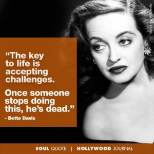 Bette Davis | Soul Quote | Soul of the Biz | HollywoodJournal.com # ...