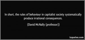 In short, the rules of behaviour in capitalist society systematically ...