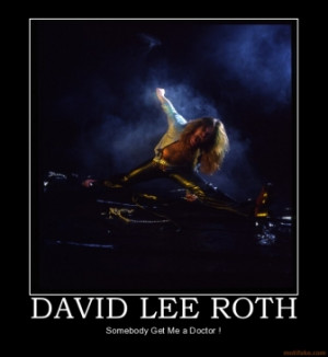 david-lee-roth-david-lee-roth-demotivational-poster-1275054219.jpg