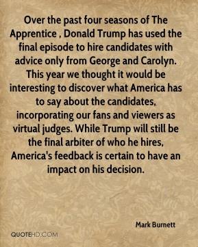 Mark Burnett - Over the past four seasons of The Apprentice , Donald ...