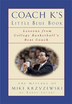 Coach K's Little Blue Book: Lessons from College Basketball's Best ...