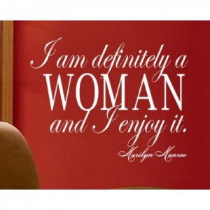 Marilyn Monroe quote I am definitely a woman wall Sayings [0225IL74I4W ...