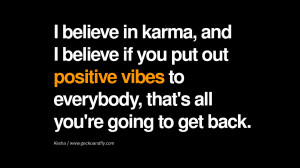 Quotes About Cheaters And Karma I believe in karma,