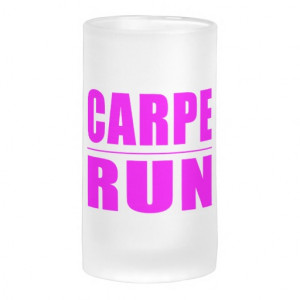 Funny Girl Runners Quotes : Carpe Run 16 Oz Frosted Glass Beer Mug