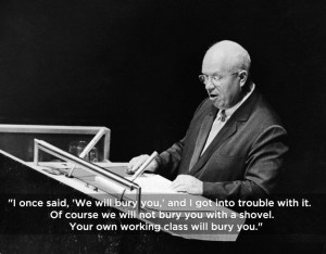 Nikita Khrushchev | 14 Quotes From The '60s That Defined The Decade