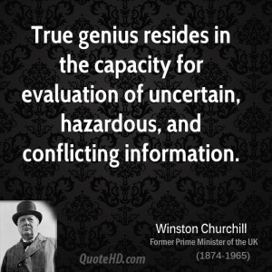 True genius resides in the capacity for evaluation of uncertain ...