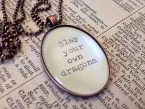 Slay Your Own Dragons glass pendant necklace. Good for yourself or for ...