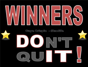Winners DOn't quIT! - Gaye Crispin Poster #WinnersDoIT #taolife #quote ...