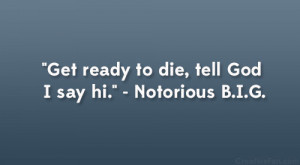 Ready To Die Quotes Ready to die