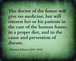 ... ... sounds a lot like Physical Therapy to me!- Thomas Edison quotes