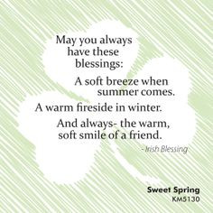 blessings: A soft breeze when summer comes. A warm fireside in winter ...