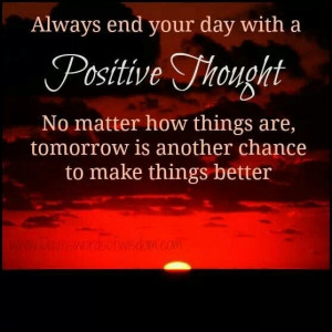 End the day positive