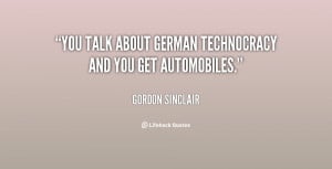 You talk about German technocracy and you get automobiles.""