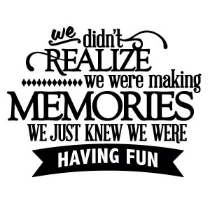 We Didn't Realize We Were Making Memories - Thumbnail