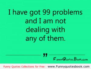 Funny Quote about problems in life