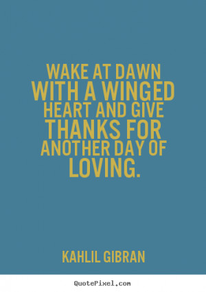 ... gibran more love quotes life quotes motivational quotes success quotes