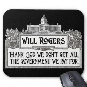 Will Rogers Quote on Government Efficiency Mouse Pad